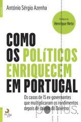 Como os políticos enriquecem em Portugal