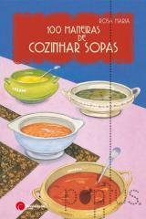 100 Maneiras de cozinhar sopas