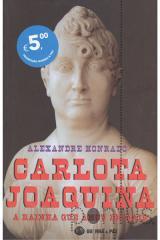 Carlota Joaquina - A rainha que amou demais
