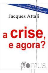 A crise, e agora?