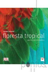 Floresta tropical, uma viagem fotográfica