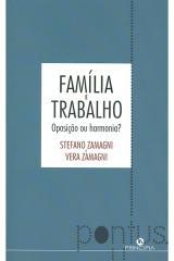 Família e trabalho - Oposição ou harmonia?