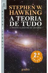 A teoria de tudo-a origem e o destino do universo