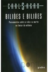 Biliões e biliões - Pensamentos sobre a vida e...