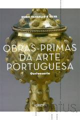 Obras-primas da arte portuguesa - Ourivesaria
