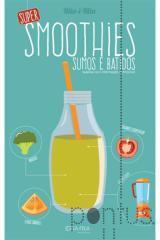 Super smoothies - Sumos e batidos