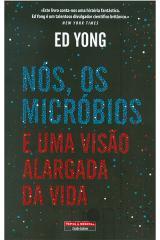 Nós, os micróbios e uma visão alargada da vida