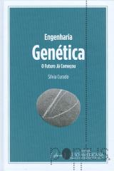 Engenharia genética - O futuro já começou