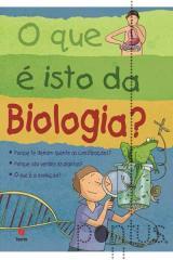 Mas, afinal, o que é isto da biologia?